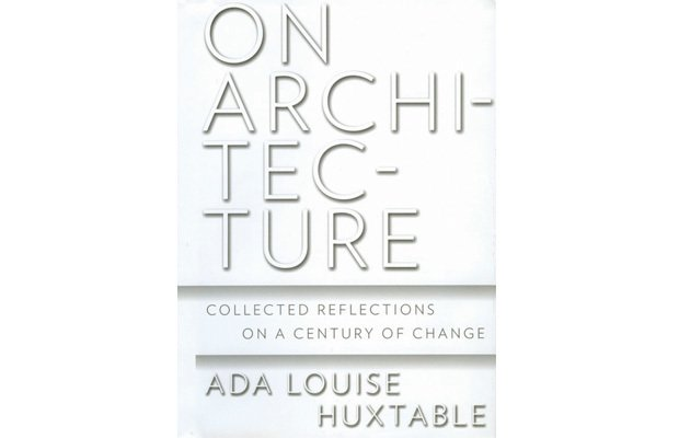 """On Architecture: Collected Reflections on a Century of Change by Ada Louise Huxtable A compendium of Huxtable's best pieces and never-before-published essays over four decades, this tome celebrates modern architecture's scope from midcentury to now. From $10.49 via Barnes and Noble  Search """"memoriam ada louise huxtable"""" from Holiday Gift Guide: For the Ladies"""