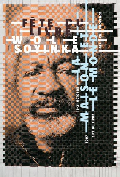 Philippe Apeloig, Wole Soyinka: La maison et le monde, Fête du livre, Aix-en-Provence, 2007. Poster, 118 x 175 cm. © Design Philippe Apeloig. Read the interview.