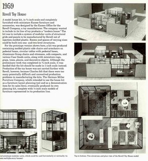 Revell Toy House  In 1959, Charles and Ray Eames prototyped what might have been the coolest of Mid-Century Modern collectible; a dollhouse done in the modern style of their own home, outfitted with miniature models of Eames' furniture.  Photo credit: The Shopping Sherpa via Creative Commons