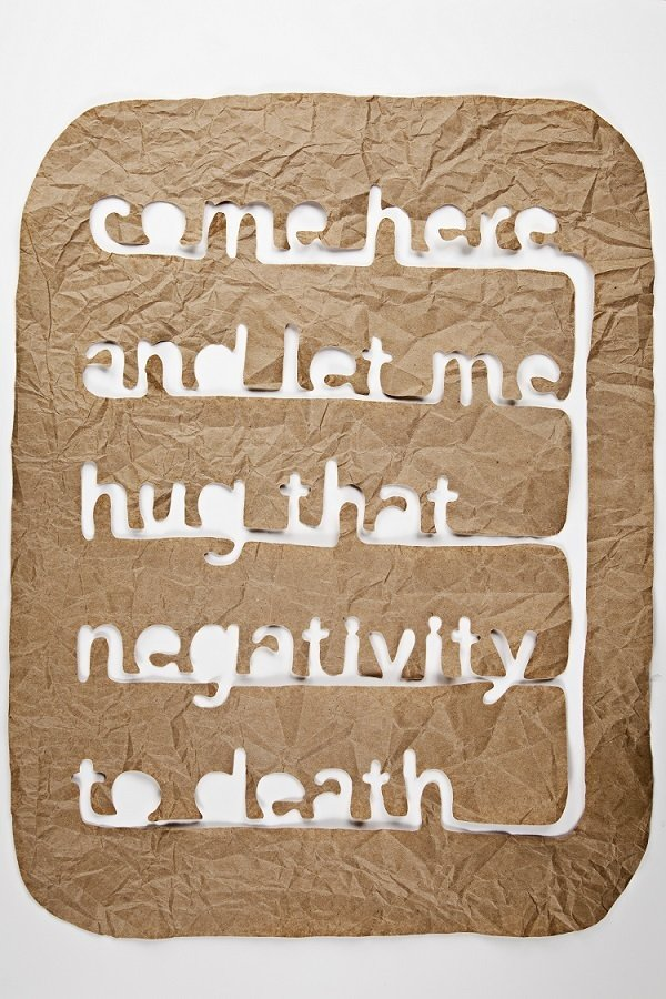 Matthew Hoffman, Come here and let me hug that negativity to death  On display at CHGO DSGN  Photo 1 of 7 in Chicago's Summer of Design