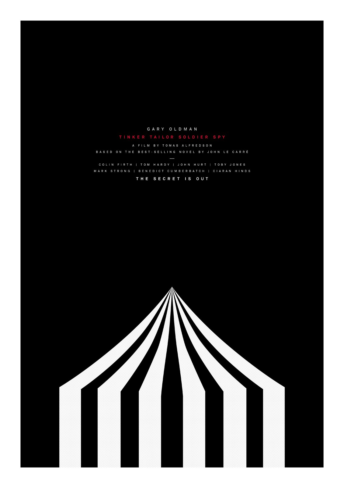 "The abstracted tent here is meant to evoke the ""Circus,"" the seat of British intelligence.  Tinker Tailor Soldier Spy Posters by Aaron Britt"