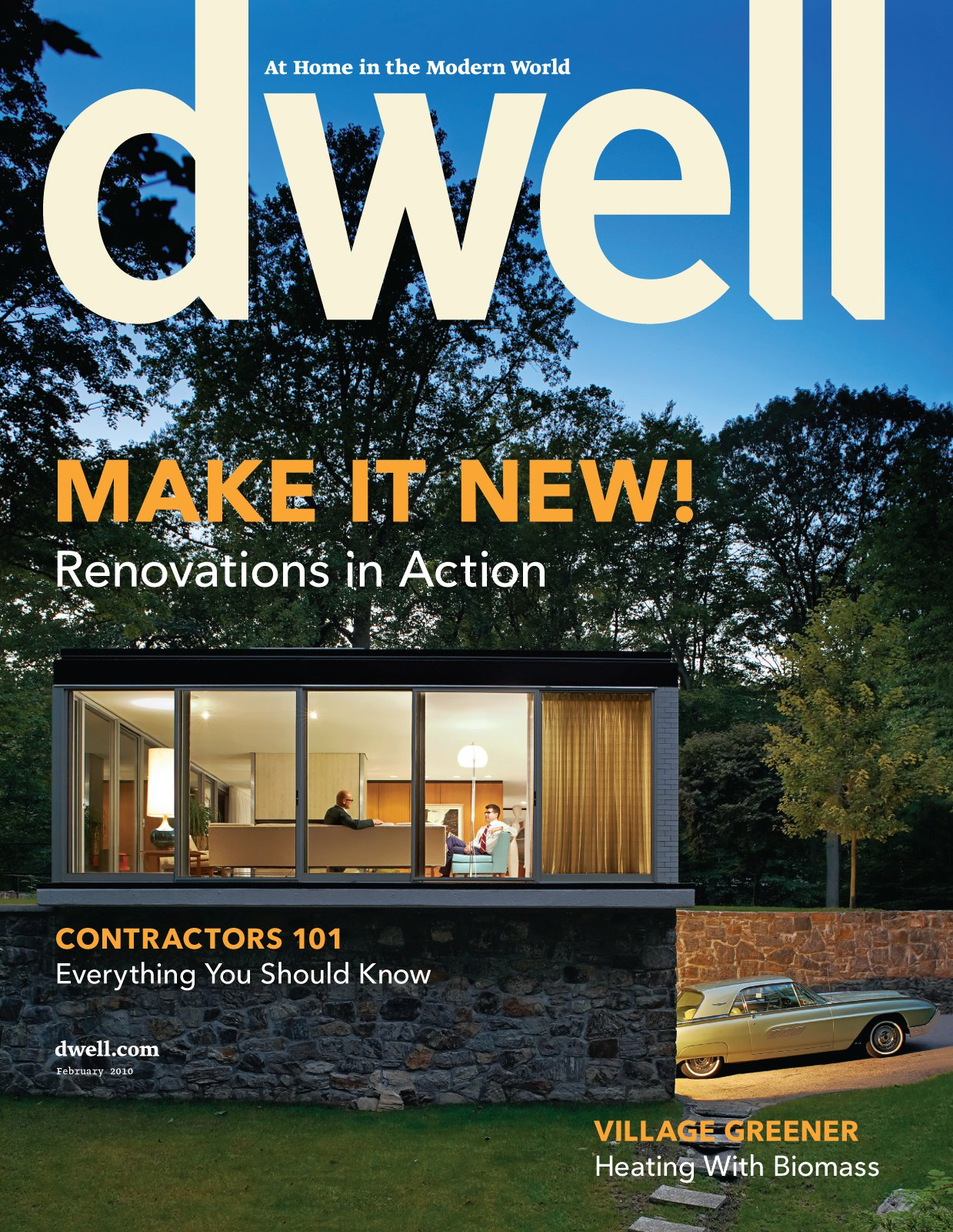 MAKE IT NEW!  Renovations in Action  February 2010, Vol. 10 Issue 03.  Dwell February 2010, Vol. 10 Issue 03: Make It New! by Dwell