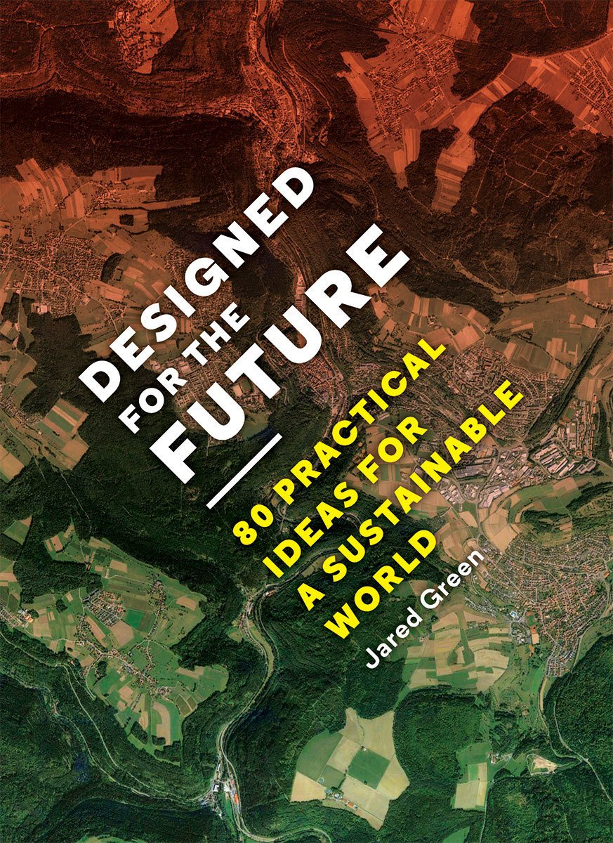 "Designed for the Future is available from Princeton Archtiectural Press for $25 and covers ideas on sustainability from architects, curators, landscape designers, and more.  Search ""game changing ideas sustainable world "" from Game-Changing Ideas for a Sustainable World"