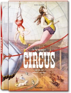 "The Circus: 1870s-1950s by Linda Granfield and Dominique Jando with Fred Dahlinger. TASCHEN art director Andy Disl designed what the New York Times called a ""gee-whiz spectacle of a book"" as a hardcover in a slipcase."