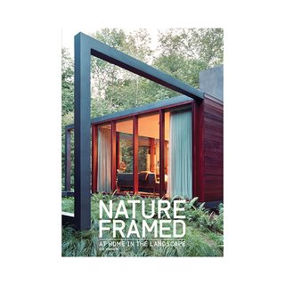 Nature Framed: At Home in the Landscape by Eva Hagberg (Monacelli Press, 2011).  A selection of projects that blur the boundaries between architecture and nature.