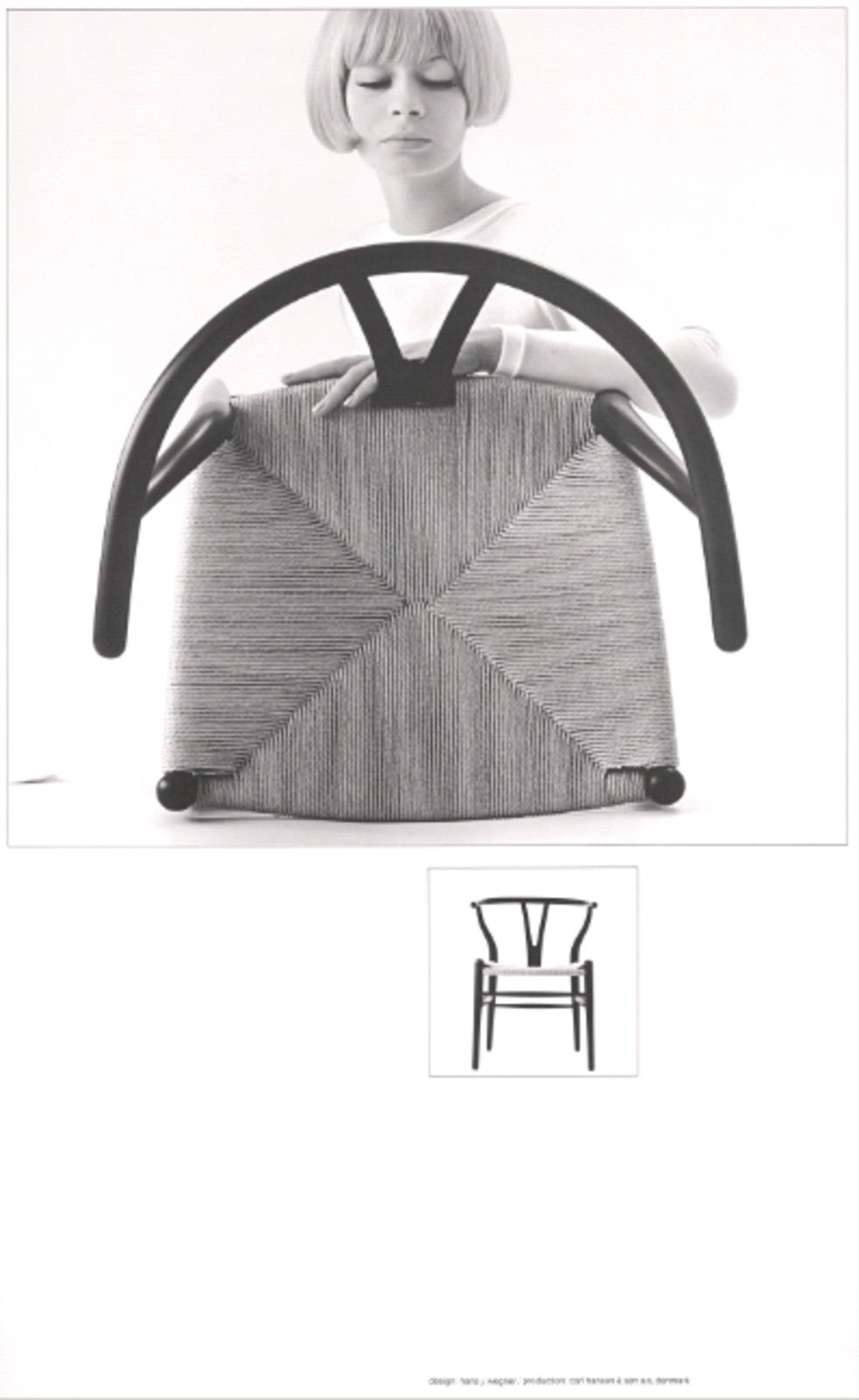 The Wishbone Chair (1949), also known as the Y Chair, marries a hand-woven seat and steam-bent frame. The chair, an undisputed modern icon, has been in continuous production since its introduction by Carl Hansen in 1950. Inspired by portraits of Danish merchants sitting in Ming chairs, this was the culmination of a series of chairs created in the '40s.  Timeless Iconic Design from Vintage Chair Posters Combine Pop Art and Danish Design