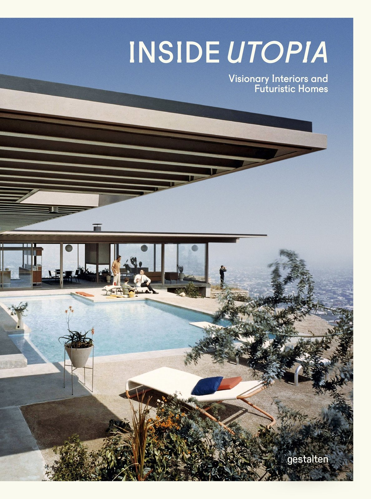 Inside Utopia, published by Gestalten. Cover photo of the Stahl House by Pierre Koenig, Los Angeles, CA, 1957.  Photo 2 of 11 in A Look at 10 Iconic Case Study Houses in California