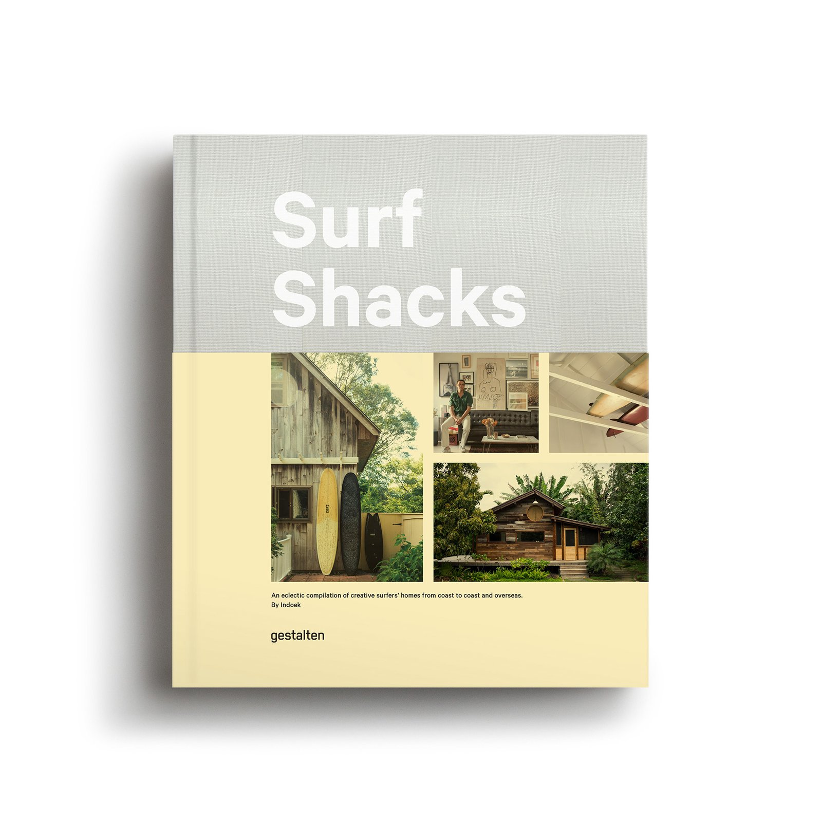 Published by Gestalten and produced by Indoek, Surf Shacks will officially launch to the public on March 7.  Photo 1 of 11 in Indoek's New Book Shares a Glimpse Into the Homes of Creative Surfers