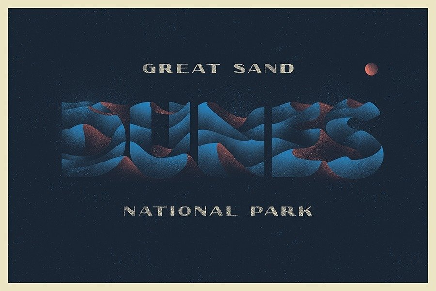 Great Sand Dunes National Park designed by David Rygiol  With Type Hike, 59 Graphic Designers Celebrate the National Park Service Centennial