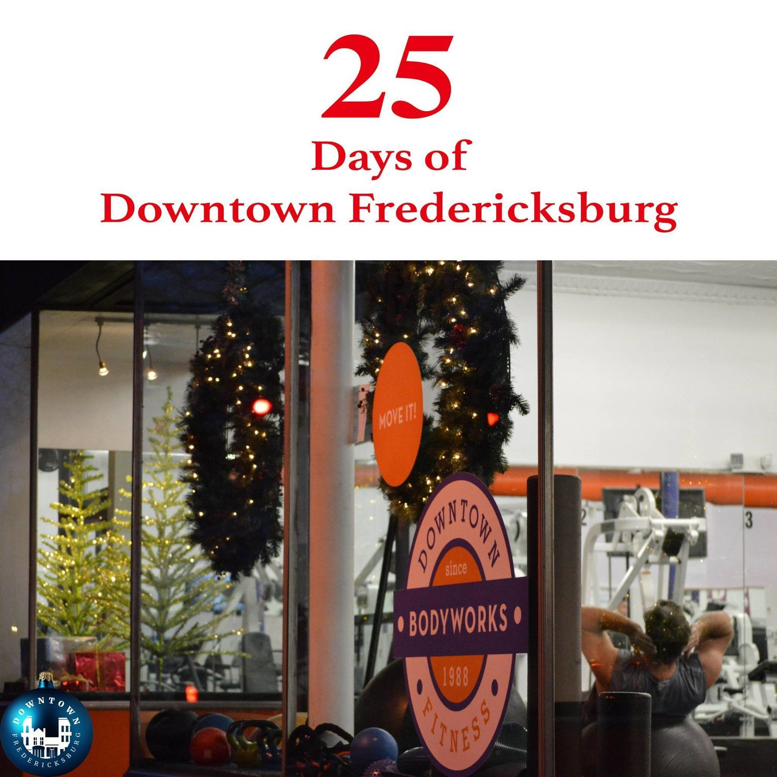 Gift Sixteen Health and happiness come with a gym membership to Bodyworks Downtown Athletic Club Fredericksburg. This gift won't go unappreciated. https://www.facebook.com/DowntownFredericksburg/  25 Days of Downtown Fredericksburg