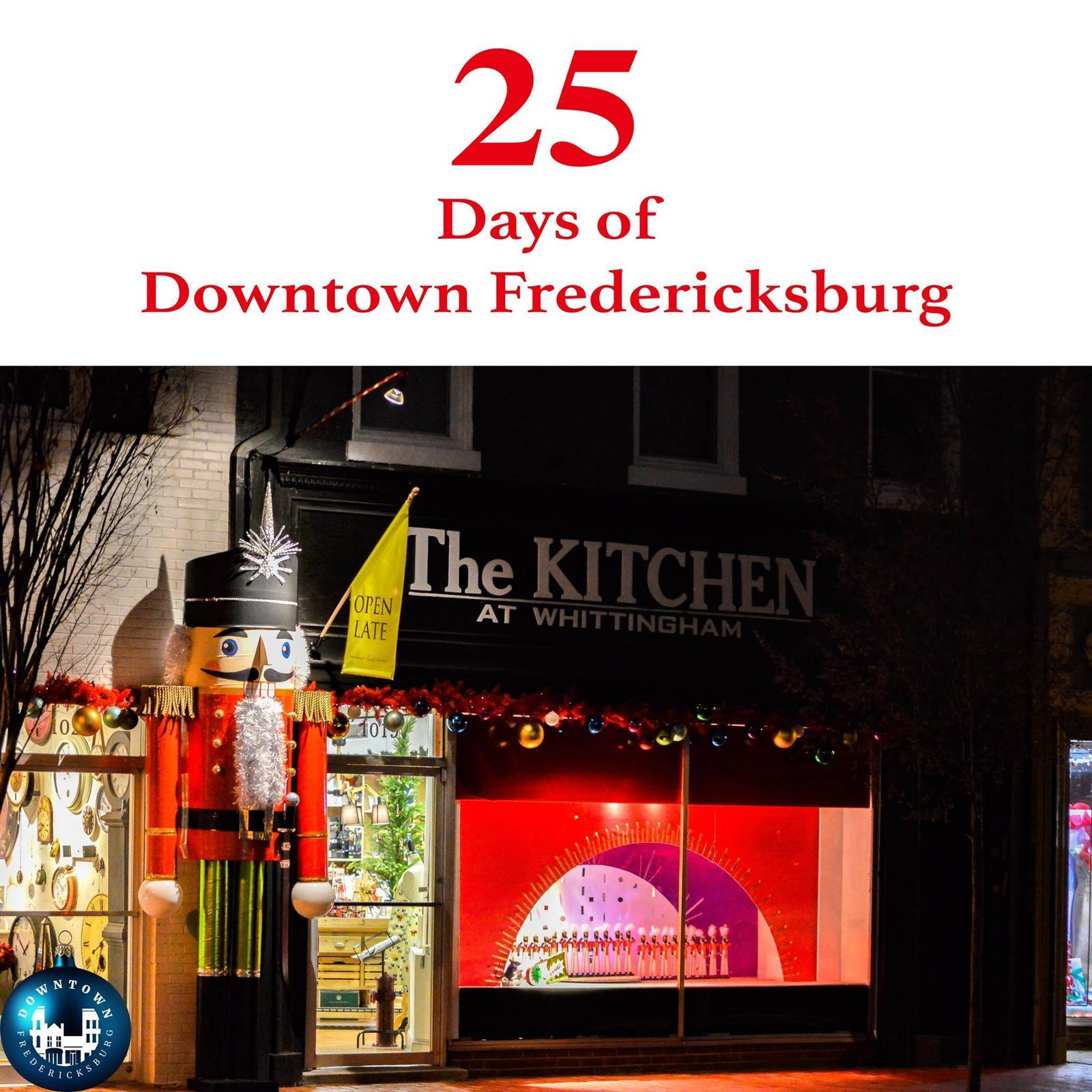 Gift Twenty-two A giant nutcracker, dancing ballerinas, and all the Christmas glassware and cookware you may need to make your holiday feast can be found at Whittingham. https://www.facebook.com/DowntownFredericksburg/  25 Days of Downtown Fredericksburg