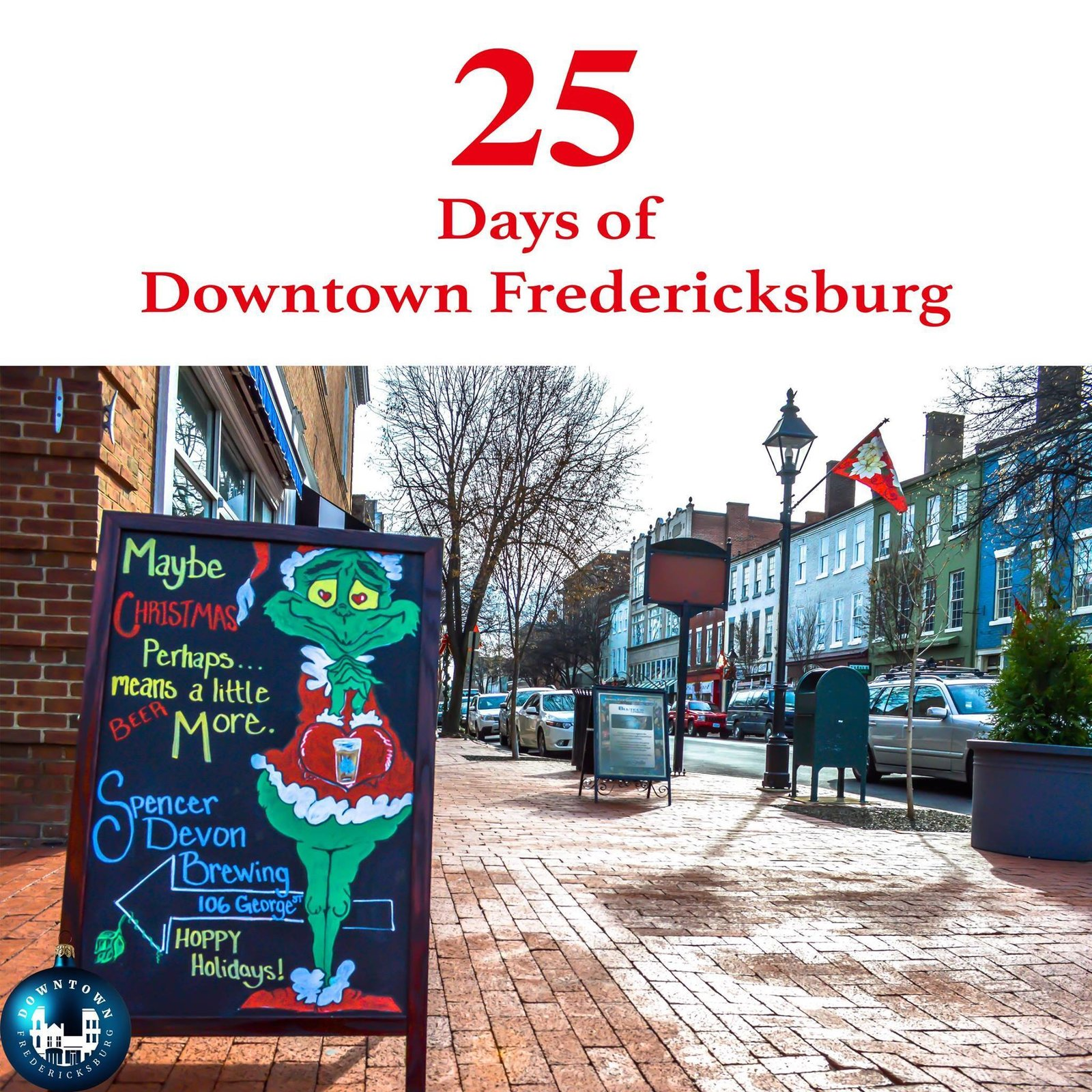 Gift Twenty-three And what happened then? Well, in Downtown Fredericksburg they say, that the Grinch's heart grew with a family trip to Spencer Devon Brewing that day! https://www.facebook.com/DowntownFredericksburg/  25 Days of Downtown Fredericksburg