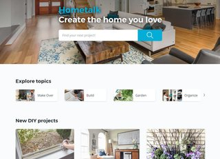 Hometalk's online platform is a mixture of Youtube, Pinterest, and Houzz for the DIY-er.