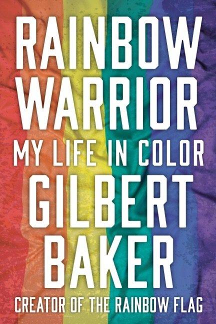 Rainbow Warrior Gilbert Baker memoir