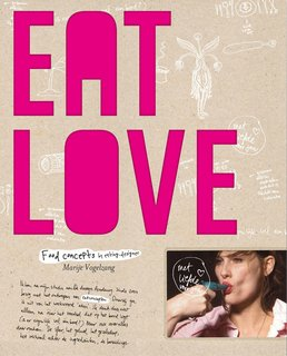 Eat Love: A Book of Food Design