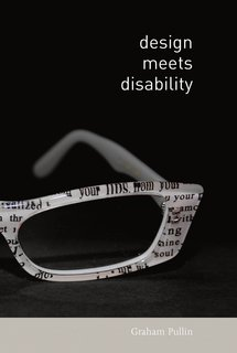 """Graham Pullin's """"Design Meets Disability"""" comes out in April from MIT Press."""