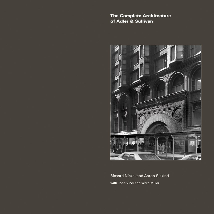 Cover of The Complete Architecture of Adler & Sullivan. Courtesy of The Richard Nickel Committee and Archive.  Photo 18 of 19 in The Architecture of Adler & Sullivan