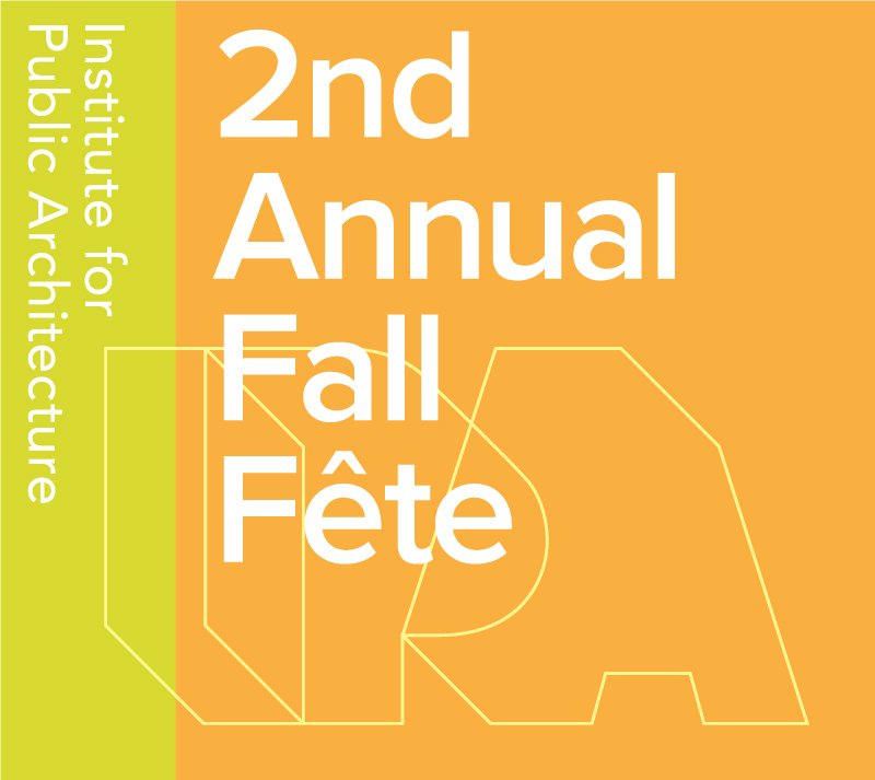 Photo 2 of 2 in Institute for Public Architecture's 2nd Annual Fall Fête