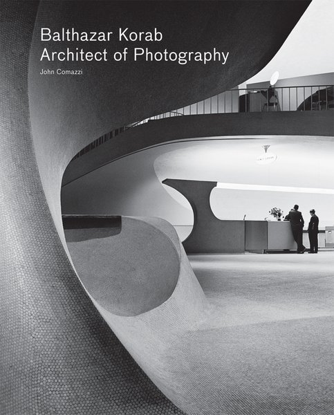 Balthazar Korab: Architect of Photography - Photo 1 of 2 -