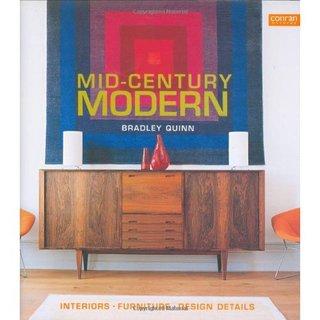 Mid-Century Modern: Interiors, Furniture, Design Details.