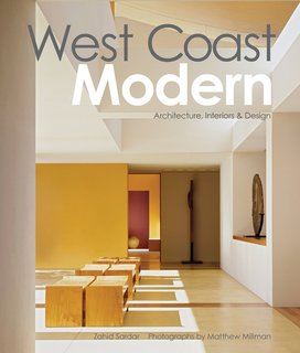 Photograph by Matthew Millman from West Coast Modern by Zahid Sardar, reprint permission by Gibbs Smith Publisher.