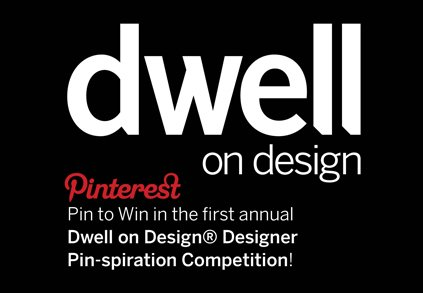 Photo 1 of 1 in Dwell on Design Announces 'Pin to Win' Pinterest Design Competition