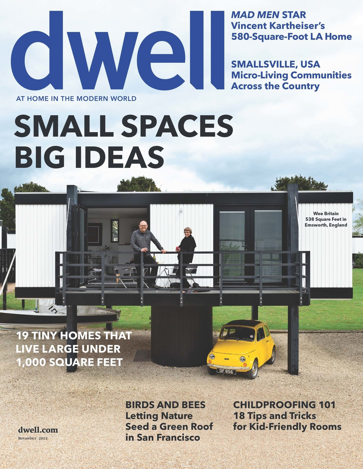 Dwell November 2013, Vol. 14 Issue 01: Small Spaces Big Ideas ...