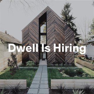 Dwell Is Hiring in New York and San Francisco!