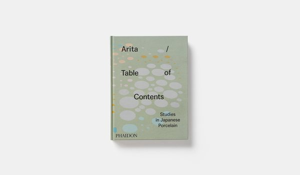 Arita / Table of Contents: Studies in Japanese Porcelain