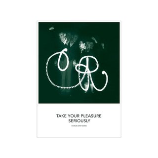 Vitra Take Your Pleasure Seriously Eames Quote Poster