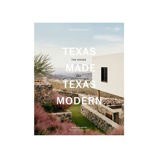 Texas Made/Texas Modern: The House and the Land