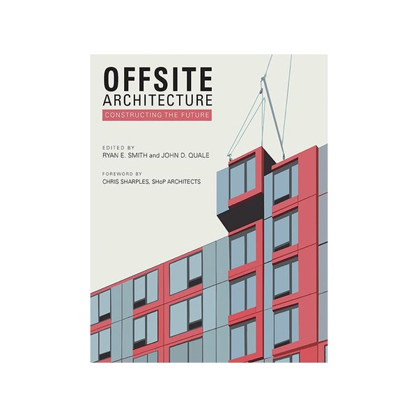 Offsite Architecture: Constructing the Future