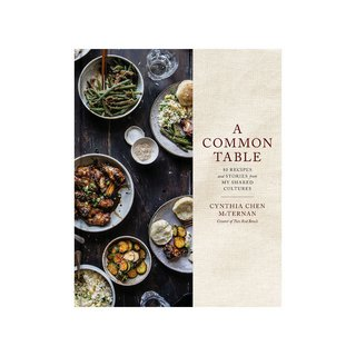 A Common Table: 80 Recipes and Stories from My Shared Cultures