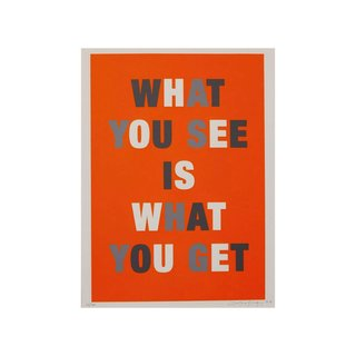 What You See Is What You Get by Lene Bladbjerg Screenprint