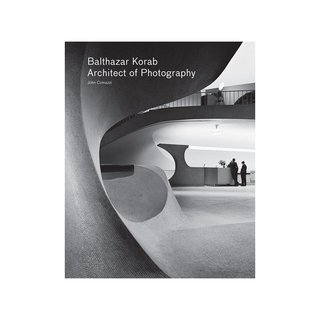 Balthazar Korab: Architect of Photography