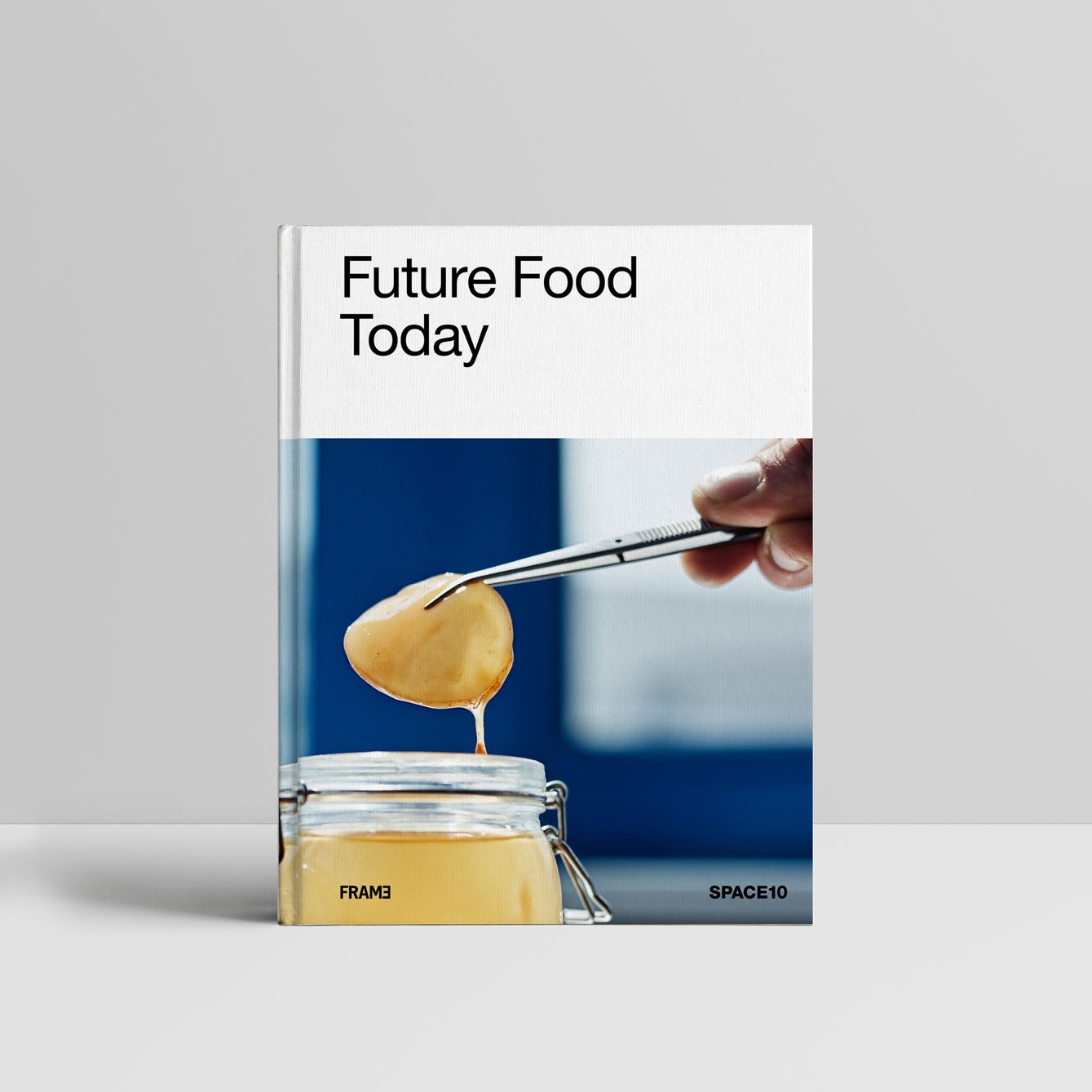 Future Food Today: A Cookbook by SPACE10