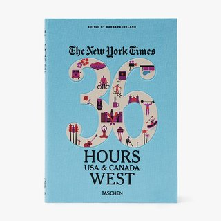 The New York Times 36 Hours: USA & Canada - West