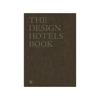 The Design Hotels Book: New Perspectives