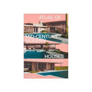 Atlas of Midcentury Modern Houses