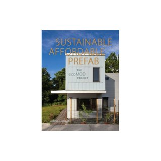 Sustainable, Affordable, Prefab: The ecoMOD Project