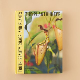 The Planthunter: Truth, Beauty, Chaos, and Plants