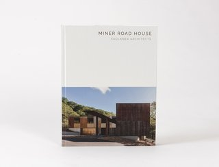 Miner Road House: Faulkner Architects