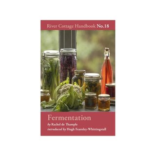 Fermentation: River Cottage Handbook No. 18