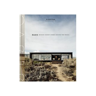 Oasis: Modern Desert Homes Around the World