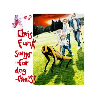 Songs For Dog Fitness by Chris Funk