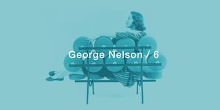 Everything You Need to Know About 6 of Our Favorite George Nelson Pieces
