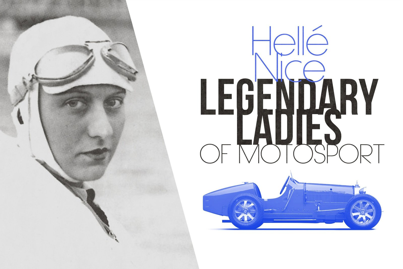 Photo 1 of 9 in Legendary Ladies Of Motorsport: Hellé Nice