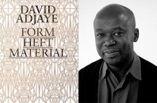 Form, Heft, Material by David Adjaye, 2015