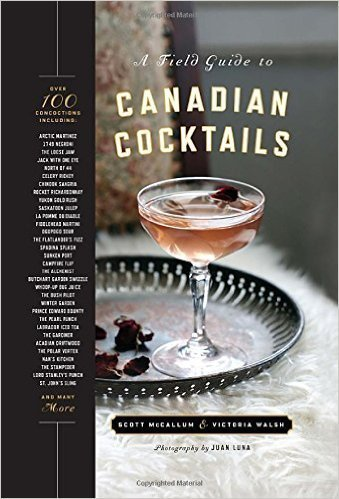 A Field Guide to Canadian Cocktails ($25)