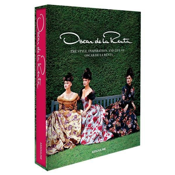 Oscar de la Renta; The Style, Inspiration, and Life of Oscar de la Renta (Legends)